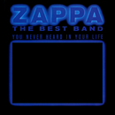 The Best Band You Never Heard In Your Life/Frank Zappa