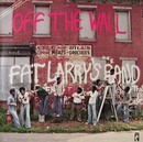 Off The Wall/Fat Larry's Band
