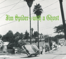 WITH A GHOST/JIM SPIDER
