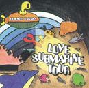LOVE SUBMARINE TOUR/田中秀典