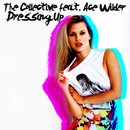 Dressing Up (feat. Ace Wilder)/The Collective