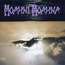 Face The Light/Moahni Moahna