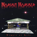 Temple Of Life/Moahni Moahna