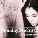 GROOVEMENT/Monday満ちる