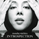INTROSPECTION/Monday満ちる