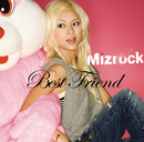 Best Friend/Mizrock