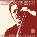 CHARLES MINGUS DUO/T/The Charles Mingus Duo, The Charles Mingus Trio