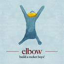 build a rocket boys!/Elbow