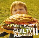 Guilty Pleasures II ~スコット.マーフィーの密かな愉しみ~/スコット・マーフィー(ex-ALLiSTER)