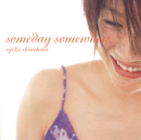 someday somewhere/篠原涼子