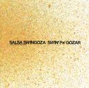 SWIN'Pa'GOZAR/SALSA SWINGOZA