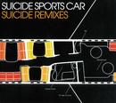 SUICIDE REMIXES/SUICIDE SPORTS CAR