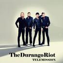 テレミッション/The Durango Riot