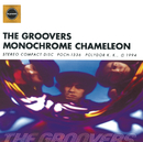MONOCHROME CHAMELEON/THE GROOVERS