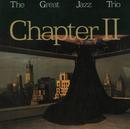 チャプター II/The Great Jazz Trio