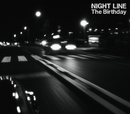 NIGHT LINE/The Birthday