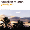 hawaiian munch/山弦