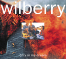 only in my dream/Wilberry