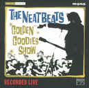 GOLDEN GOODIES SHOW/THE NEATBEATS