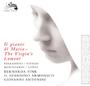 聖母マリアの嘆き/Il Giardino Armonico, Giovanni Antonini, Bernarda Fink