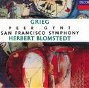 グリーグ:劇音楽<ペール・ギュント>/San Francisco Symphony Chorus, San Francisco Symphony, Herbert Blomstedt