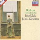 Brahms: Violin Sonatas Nos.1-3/Josef Suk, Julius Katchen