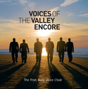 Voices of The Valley (Encore)/Fron Male Voice Choir