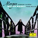 Morgen Strauss / Dvorák/Mischa Maisky, Pavel Gililov