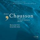 Chausson: Concert Op.21, Mélodies, La chanson perpétuelle/Ensemble Ader, Bernarda Fink