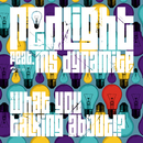 What You Talking About!? (feat. Ms. Dynamite)/Redlight