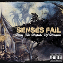 From The Depths Of Dreams/Senses Fail
