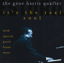 It's The Real Soul/The Gene Harris Quartet