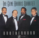 Brotherhood/The Gene Harris Quartet