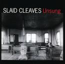 Unsung/Slaid Cleaves