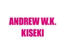 KISEKI/アンドリューW.K.