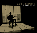 In The Ever (Int'l Versin)/Mason Jennings