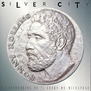 Silver City (A Celebration Of 25 Years Of Milestone)/ソニー・ロリンズ