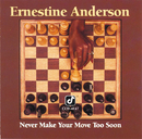 Never Make Your Move Too Soon/Ernestine Anderson