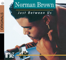 Just Between Us/Norman Brown