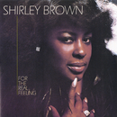 For The Real Feeling/Shirley Brown