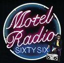 MOTEL RADIO SiXTY SiX/The Birthday