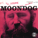 More Moondog / The Story Of Moondog/Moondog
