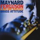 Brass Attitude/Maynard Ferguson, Big Bop Nouveau