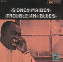 Trouble An' Blues/Sidney Maiden