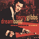 Vol. 6: One More Time/Terry Gibbs Dream Band