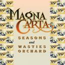Seasons + Songs From Wasties Orchard (Digitally Remastered)/Magna Carta