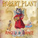 Angel Dance/Robert Plant