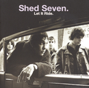 Let It Ride/Shed Seven