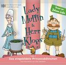 03: Das eingebildete Prinzessböhnchen/Lady Muffin & Herr Klops