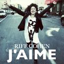 J'Aime/Riff Cohen